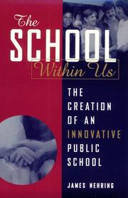 Cover of: The school within us: the creation of an innovative public school