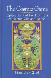 Cover of: The Cosmic Game: explorations of the frontiers of human consciousness