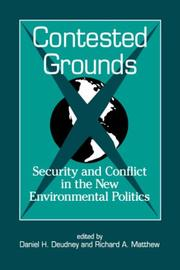 Cover of: Contested grounds | edited by Daniel H. Deudney and Richard A. Matthew.