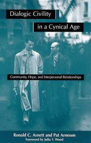 Cover of: Dialogic civility in a cynical age: community, hope, and interpersonal relationships