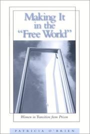 Cover of: Making It in the Free World | Patricia O