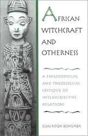 Cover of: African witchcraft and otherness | Elias Kifon Bongmba