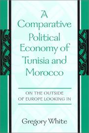 Cover of: A Comparative Political Economy of Tunisia and Morocco | Gregory White