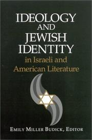 Cover of: Ideology and Jewish Identity in Israeli and American Literature (S U N Y Series in Modern Jewish Literature and Culture) | Emily Miller Budick