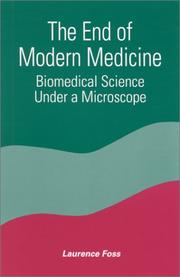 Cover of: The End of Modern Medicine | Laurence Foss