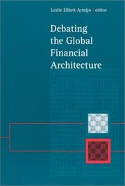 Cover of: Debating the Global Financial Architecture (Suny Series in Global Politics) | Leslie Elliott Armijo