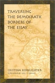 Cover of: Traversing the democratic borders of the essay | Cristina Kirklighter