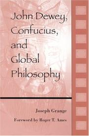 Cover of: John Dewey, Confucius, and Global Philosophy (S U N Y Series in Chinese Philosophy and Culture)