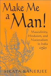 Cover of: Make me a man! | Sikata Banerjee