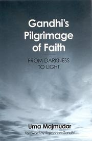 Cover of: Gandhi's pilgrimage of faith | Uma Majmudar