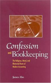 Cover of: Confession And Bookkeeping: The Religious, Moral, And Rhetorical Roots Of Modern Accounting