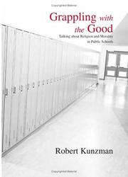 Cover of: Grappling with the good | Robert Kunzman