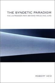 The Syndetic Paradigm: The Untrodden Path Beyond Freud and Jung