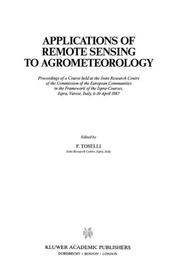 Cover of: Applications of remote sensing to agrometeorology |