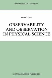 Cover of: Observability and observation in physical science | Peter Kosso