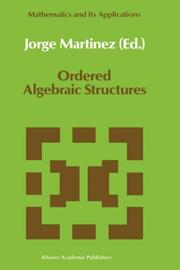 Cover of: Ordered algebraic structures | Caribbean Mathematics Foundation Conference on Ordered Algebraic Structures (1988 Princess Beach Hotel, Curaçao)