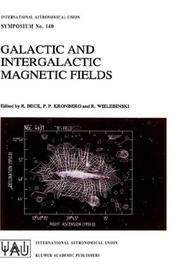 Cover of: Galactic and intergalactic magnetic fields: proceedings of the 140th Symposium of the International Astronomical Union held in Heidelberg, F.R.G., June 19-23, 1989