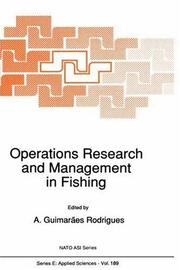 Cover of: Operations Research and Management in Fishing | A. GuimarГЈes Rodrigues