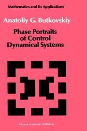 Cover of: Phase portraits of control dynamical systems | A. G. Butkovskiĭ