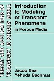 Cover of: Introduction to modeling of transport phenomena in porous media | Jacob Bear