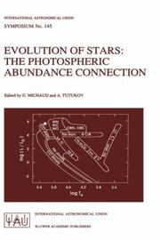 Cover of: Evolution of stars: the photospheric abundance connection : proceedings of the 145th Symposium of the International Astronomical Union, held in Zlatni Pjasaci (Golden Sands), Bulgaria, August 27-31, 1990