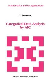 Cover of: Categorical data analysis by AIC | Y. Sakamoto