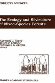 Cover of: The Ecology and silviculture of mixed-species forests |