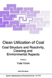 Cover of: Clean Utilization of Coal: Coal Structure and Reactivity, Cleaning and Environmental Aspects | Yuda YГјrГјm