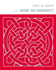 Cover of: What Is Thought? (Bradford Books) | Eric B. Baum
