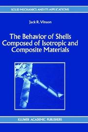 Cover of: The Behavior of Shells Composed of Isotropic and Composite Materials