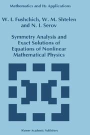 Cover of: Symmetry Analysis and Exact Solutions of Equations of Nonlinear Mathematical Physics (Mathematics and Its Applications) | W.I. Fushchich