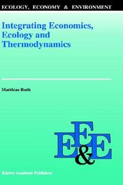 Cover of: Integrating economics, ecology, and thermodynamics