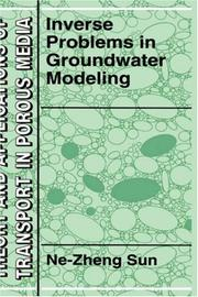Cover of: Inverse problems in groundwater modeling | Ne-Zheng Sun