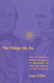 The Things We Do: Using the Lessons of Bernard and Darwin to Understand the What, How, and Why of Our Behavior