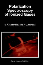 Cover of: Polarization spectroscopy of ionized gases