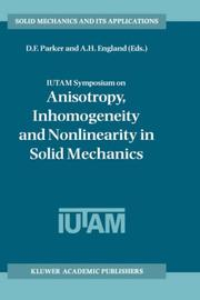 Cover of: IUTAM Symposium on Anisotropy, Inhomogeneity and Nonlinearity in Solid Mechanics | IUTAM Symposium on Anisotropy, Inhomogeneity, and Nonlinearity in Solid Mechanics (1994 Nottingham, England)