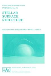 Cover of: Stellar surface structure: proceedings of the 176th Symposium of the International Astronomical Union, held in Vienna, Austria, October 9-13, 1995