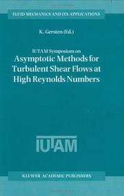 Cover of: IUTAM Symposium on Asymptotic Methods for Turbulent Shear Flows at High Reynolds Numbers