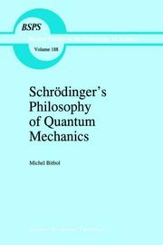Cover of: Schrödinger's philosophy of quantum mechanics