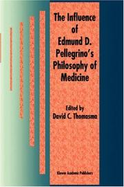 Cover of: The influence of Edmund D. Pellegrino's philophy of medicine