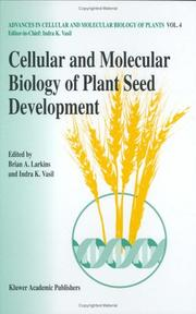 Cover of: Cellular and molecular biology of plant seed development |