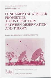 Cover of: Fundamental stellar properties: the interaction between observation and theory : proceedings of the 189th Symposium of the International Astronomical Union, held atthe Women's College, University of Sydney, Australia, 13-17 January 1997