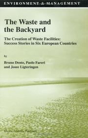 Cover of: The Waste and the Backyard: The Creation of Waste Facilities |