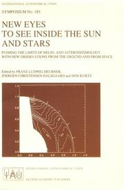 Cover of: New Eyes to See Inside the Sun and Stars - Pushing the Limits of Helio and Asteroseismology with New Observations from the Ground and from Space (International Astronomical Union Symposia) | Jorgen Christensen-Dalsgaard