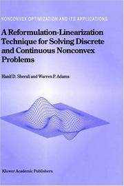 Cover of: reformulation-linearization technique for solving discrete and continuous nonconvex problems | Hanif D. Sherali