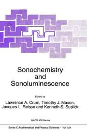 Sonochemistry and Sonoluminescence (NATO Science Series C: (closed)) by