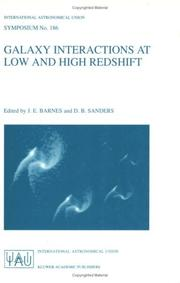 Cover of: Galaxy Interactions at Low and High Redshift (INTERNATIONAL ASTRONOMICAL UNION SYMPOSIA Volume 186) (International Astronomical Union Symposia) |
