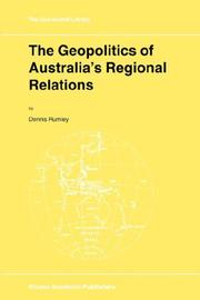 Cover of: The geopolitics of Australia's regional relations