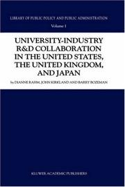 University-Industry R&D Collaboration in the United States, the (Library of Public Policy and Public Administration) by D. Rahm, J. Kirkland, Barry Bozeman