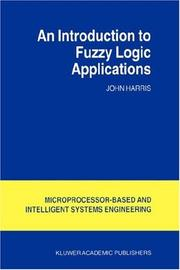 Cover of: An Introduction to Fuzzy Logic Applications (Intelligent Systems, Control and Automation: Science and Engineering) | J. Harris